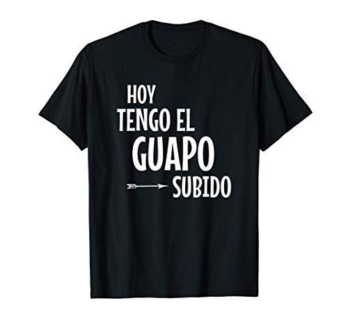 Hoy Tengo Guapo Subido Camiseta Frase Divertida Graciosa Camiseta