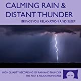 Calming Rain and Distant Thunder - Thunderstorm Nature Sounds Recording - for Meditation, Relaxation and Sleep...