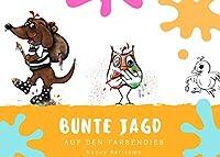 Bunte Jagd auf den Farbendieb: Illustriertes Kinderbuch zum Ausmalen