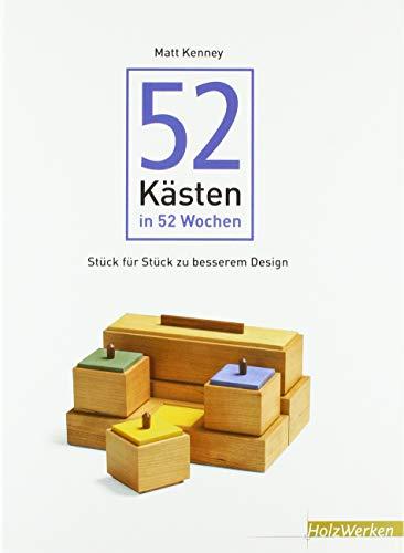 52 Kästen in 52 Wochen: Stück für Stück zu besserem Design