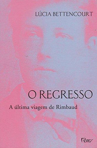 O regresso: A última viagem de Rimbaud