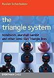 Triangle System: Noteboom, Marshall Gambit And Other Semi-slav Triangle Lines (everyman Chess)-Ruslan Scherbakov