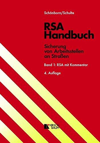 RSA Handbuch, Band 1: RSA mit Kommentar - FASSUNG 2020: Richtlinien für die Sicherung von Arbeitsstellen an Straßen