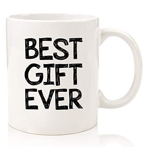 Best Gift Ever Funny Coffee Mug - Best Christmas Gag Gifts for Men, Women - Unique White Elephant Xmas Gifts - Cool Birthday Present Idea for Wife, Sibling, Friend - Fun Novelty Cup from Daughter, Son