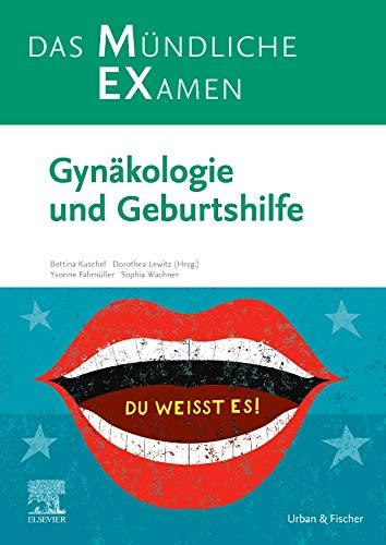 MEX Das Mündliche Examen: Gynäkologie und Geburtshilfe (MEX - Mündliches EXamen)