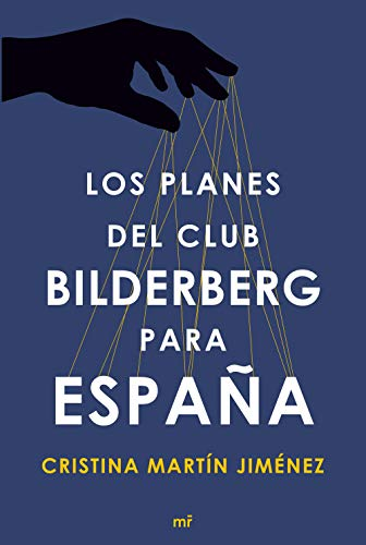 Los planes del club Bilderberg para España (Fuera de Colección)