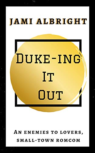 Duke-ing It Out: An enemies-to-lovers, small-town romcom