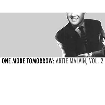 One More Tomorrow: Artie Malvin, Vol. 2