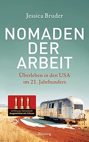 Nomaden der Arbeit - Die Buchvorlage für den Oscar-prämierten Film »Nomadland«: Überleben in den USA im 21. Jahrhundert
