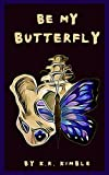 Be My Butterfly (English Edition)