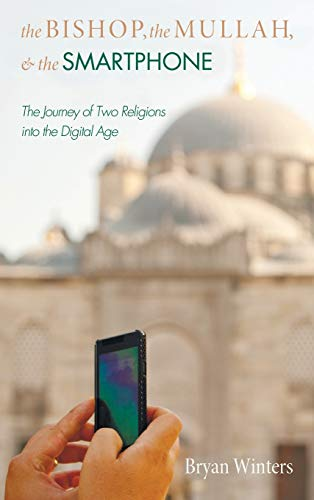 The Bishop, the Mullah, and the Smartphone