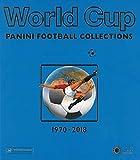 World Cup Panini Fußballsticker 1970 bis 2018 (Panini Football Collections): Mehrsprachige...