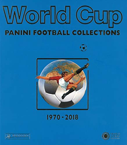 World Cup Panini Fußballsticker 1970 bis 2018 (Panini Football Collections): Mehrsprachige Ausgabe