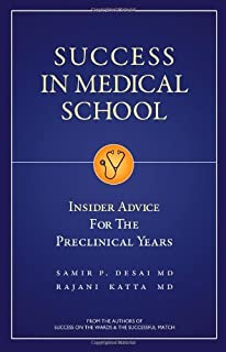 Success in Medical School: Insider Advice for the Preclinical Years by Samir P. Desai (2012-05-30)