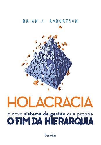 Holacracia: O novo sistema de gestão que propõe o fim da hierarquia