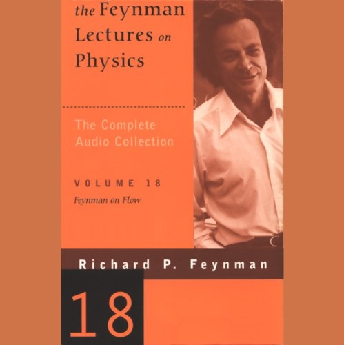 The Feynman Lectures on Physics: Volume 18, Feynman on Flow Titelbild