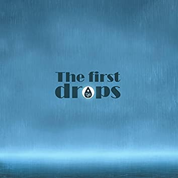The First Drops