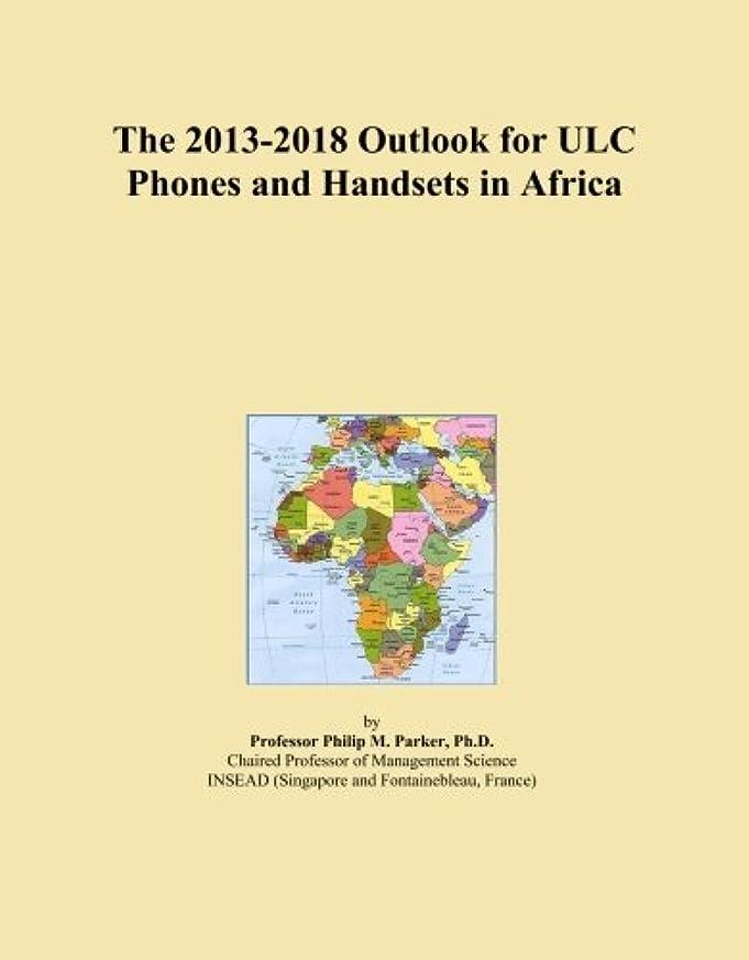 革命事業内容ビクターThe 2013-2018 Outlook for ULC Phones and Handsets in Africa