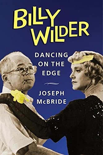 Billy Wilder: Dancing on the Edge (Film and Culture Series)