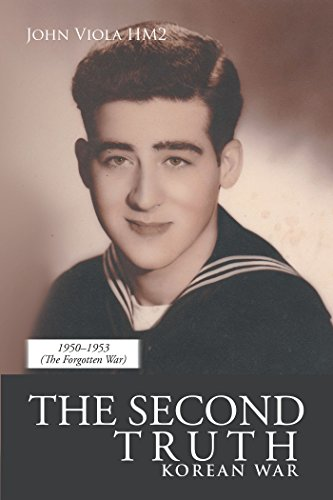 The Second Truth: Korean War by [John Viola HM2]