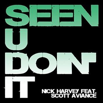 Seen U Doin' It (Feat. Scott Aviance)