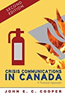 Crisis Communications in Canada: A Practical Approach, Second Edition (A Centennial College Press Book)