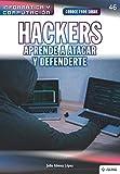 Conoce todo sobre Hackers. Aprende a atacar y defenderte: 46 (Colecciones ABG - Informática y Computación)