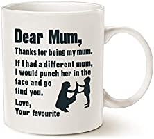 Mothers Day Funny for Mum Coffee Mug from Daughter Son, Dear Mum Thanks for Being My Mum. Love, Your Favourite, Best...