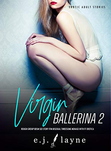 Virgin Ballerina 2 - Threesome Menage Sex Story: Younger Woman Erotica (Erotic Adult Stories) (English Edition)