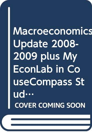 Macroeconomics Update 2008-2009 plus MyEconLab in CouseCompass Student Access Kit (6th Edition)