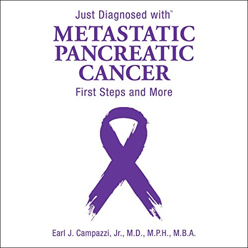 Just Diagnosed with Metastatic Pancreatic Cancer: First Steps and More cover art