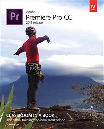Jago, M: Adobe Premiere Pro CC Classroom in a Book (2015 rel