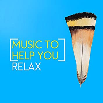 Music to Help You Relax