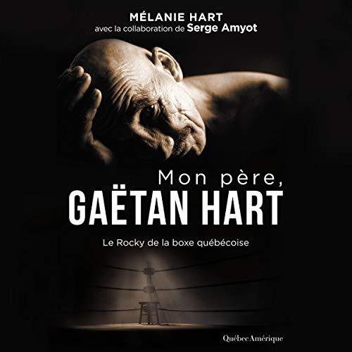Couverture de Mon père, Gaétan Hart