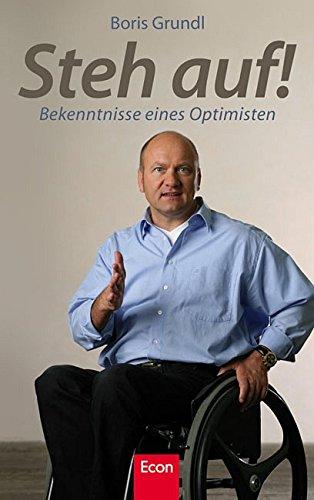 Grundl Boris, Steh auf! Bekenntnisse eines Optimisten.