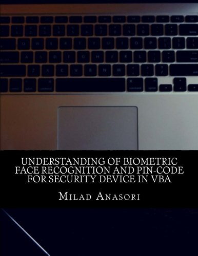 Understanding of Biometric Face Recognition and Pin-Code For Security device in VBA