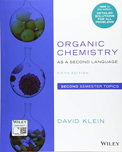 Compare Textbook Prices for Organic Chemistry as a Second Language: Second Semester Topics 5 Edition ISBN 9781119493914 by Klein, David R.