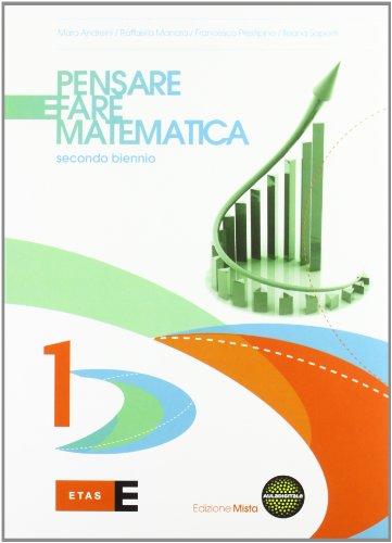 Pensare e fare matematica. Per le Scuole superiori. Con espansione online: 1