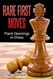 Rare First Moves: Flank Openings In Chess (chess Openings)-Sawyer, Tim