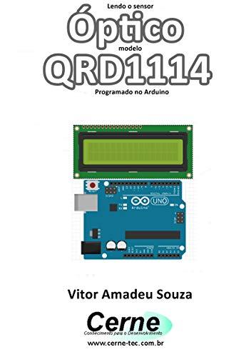 Lendo o sensor Óptico modelo QRD1114 Programado no Arduino (Portuguese Edition)