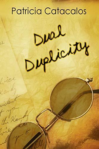 Dual Duplicity (1832 Regency Series Book 2) by [Patricia Catacalos]