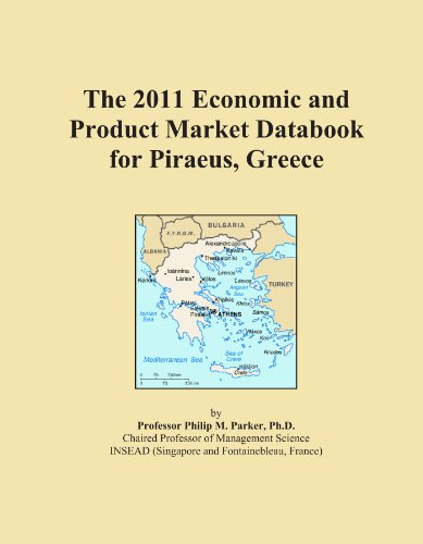The 2011 Economic and Product Market Databook for Piraeus, Greece