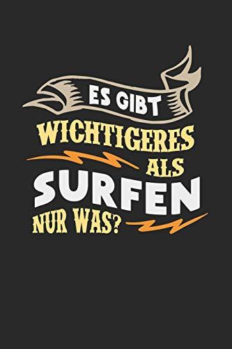 Es gibt wichtigeres als Surfen nur was?: Notizbuch A5 kariert 120 Seiten, Notizheft / Tagebuch / Reise Journal, perfektes Geschenk für Surfer