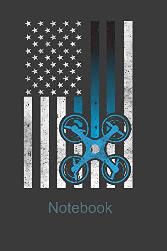 Notebook: Perfect Notebook For American Drone Multicopter Pilot & Drone Lover. Cute Cream Paper 6*9 Inch With 100 Pages Notebook For Writing Daily Routine, Journal and Hand Note