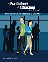The Psychology of Attraction Explained: Understand what attracts people to each other