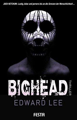 Bighead: Ein brutaler, obszöner Thriller (Horror Taschenbuch)
