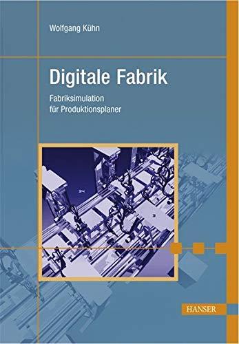 Digitale Fabrik: Fabriksimulation für Produktionsplaner