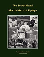 The Secret Royal Martial Arts of Ryukyu