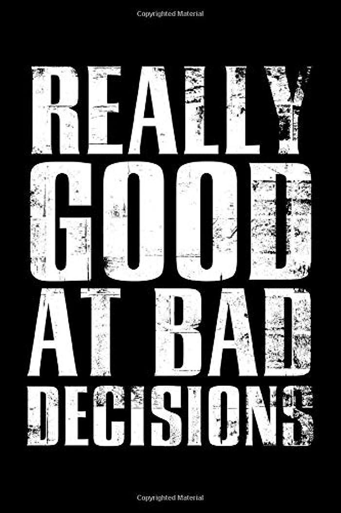 からに変化する真向こう難破船Really good at bad decisions: Notebook (Journal, Diary) for those who love sarcasm | 120 lined pages to write in