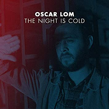 The Night Is Cold